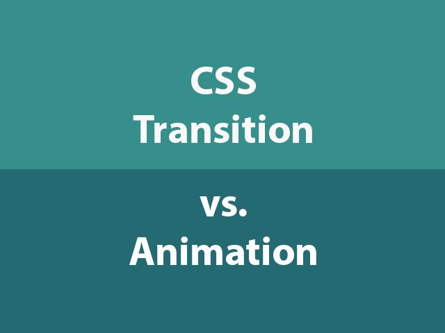 CSS transiton vs CS animation