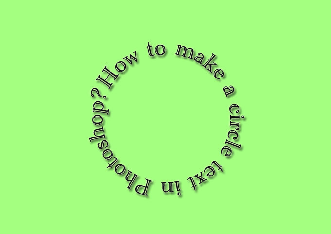 How to make a circle text in Photoshop?