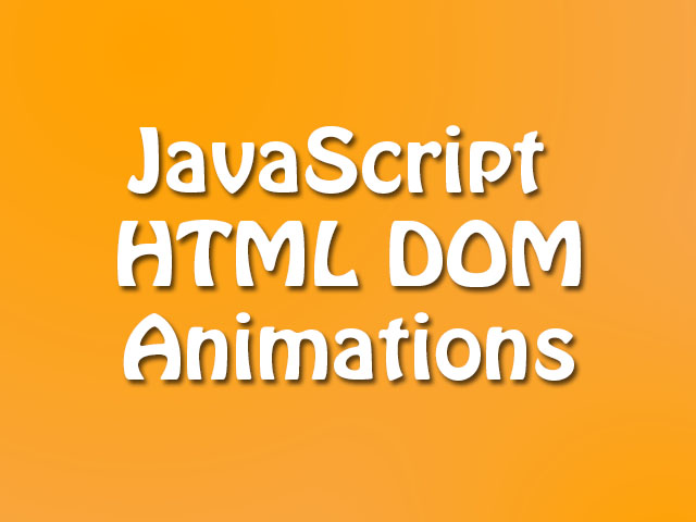 JavaScript HTML DOM Animations