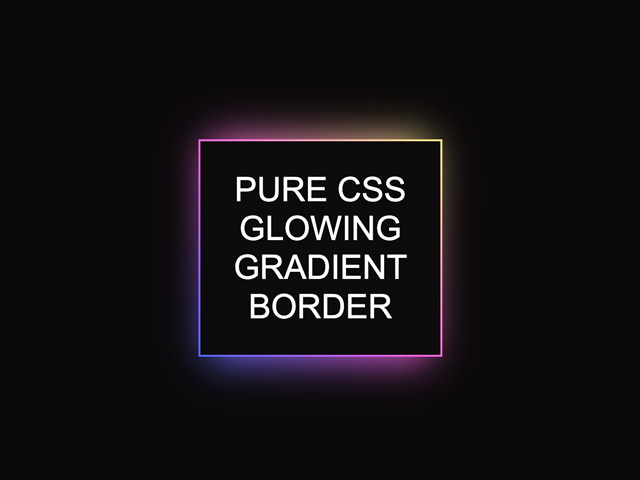 Pure CSS glowing gradient border