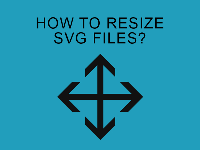 how to resize svg files?