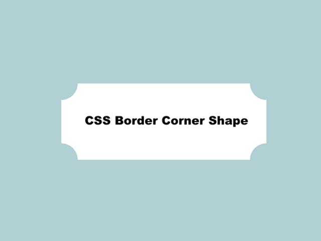 CSS Border Corner Shape
