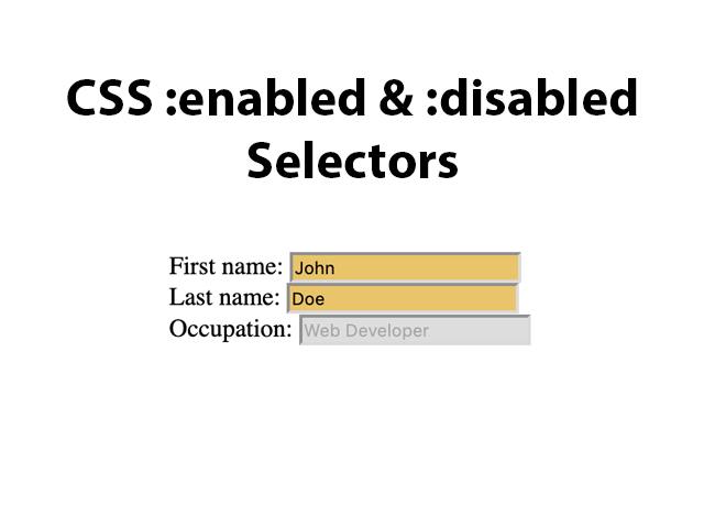 CSS :enabled and :disabled selectors