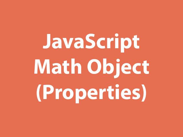 JavaScript Math Object Properties