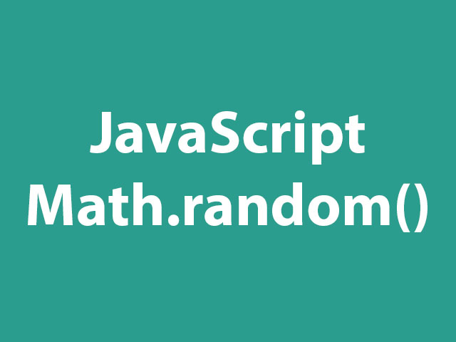 JavaScript random() Method