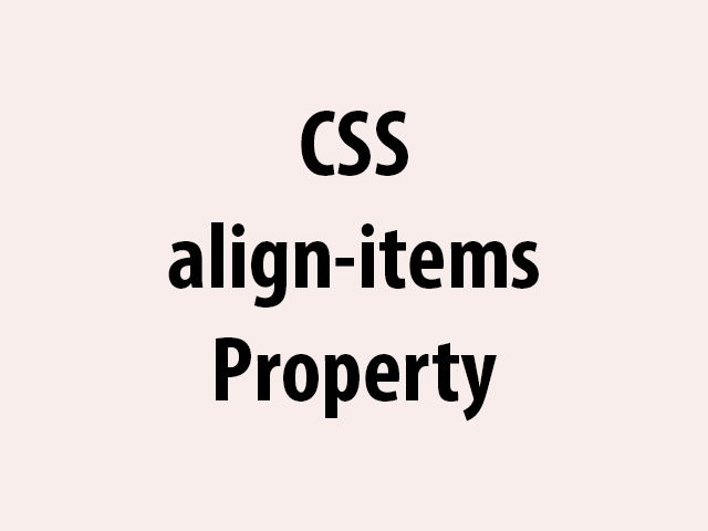 CSS align-items Property