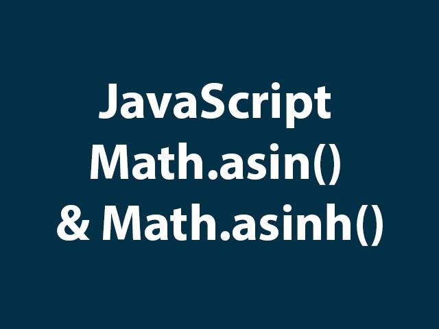 JavaScript Math.asin() & Math.asinh()