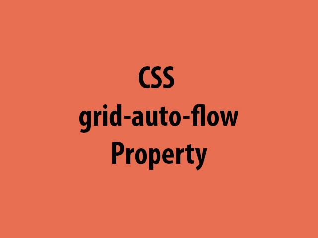 CSS grid-auto-flow Property