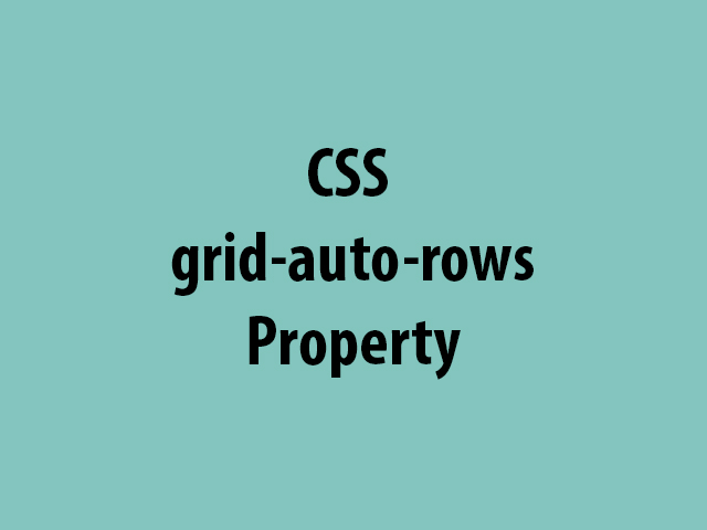 CSS grid-auto-rows Property