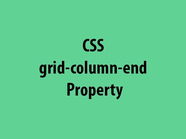 CSS grid-column-end