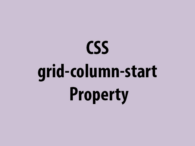 CSS grid-column-start Property