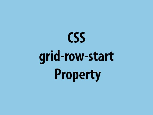 CSS grid-row-start Property