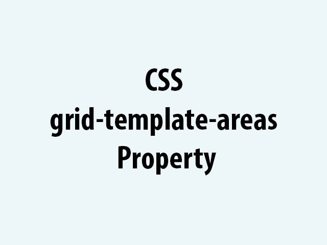 CSS grid-template-areas Property