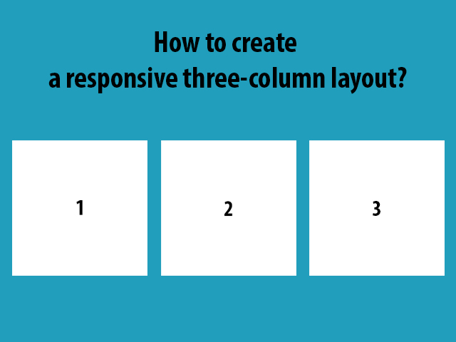 How to create a responsive three-column layout?
