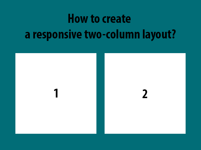 How to create a responsive two-column layout?