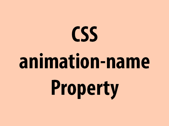CSS animation-name Property