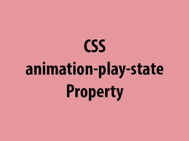 CSS animation-play-state Property