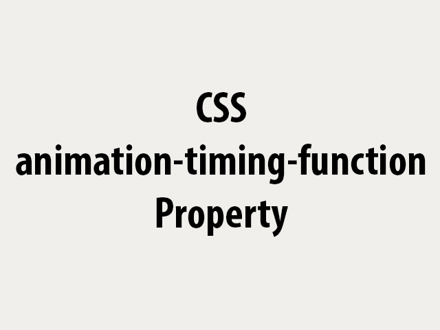 CSS animation-timing-function Property
