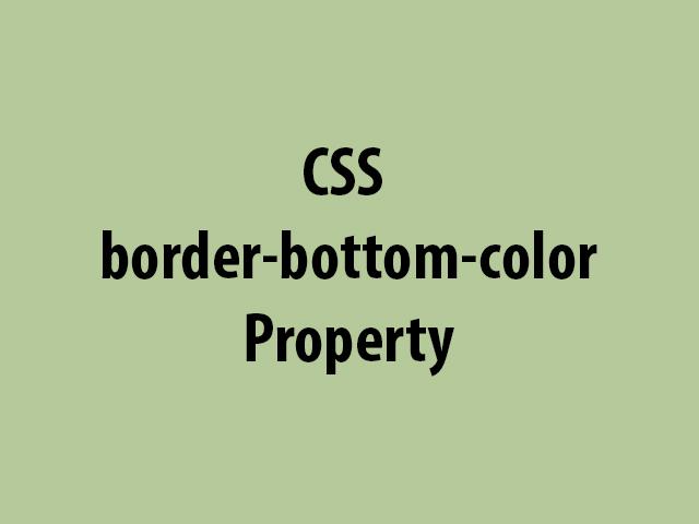 CSS border-bottom-color Property