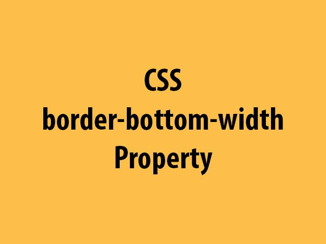 CSS border-bottom-width Property