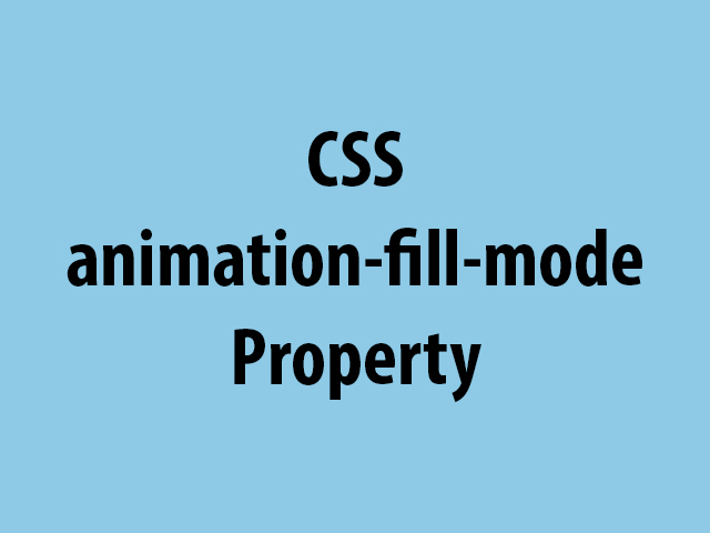CSS animation-fill-mode Property