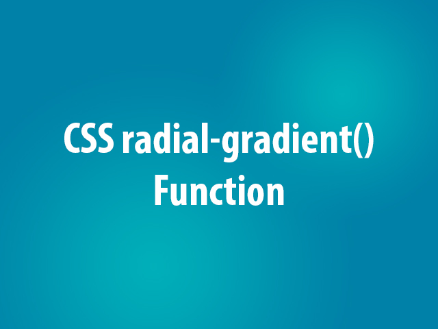 CSS radial-gradient() Function