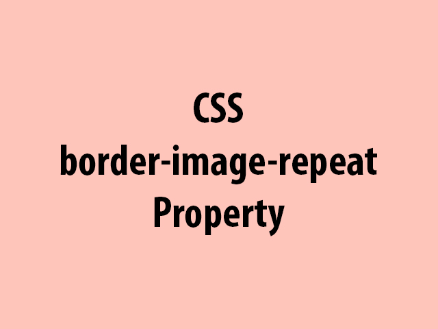 CSS border-image-repeat Property