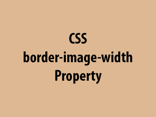 CSS border-image-width Property