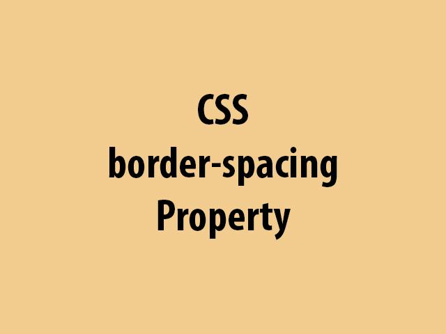 CSS border-spacing Property