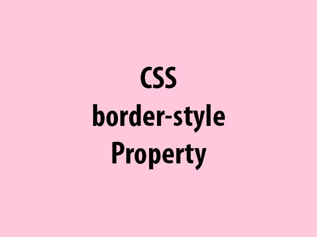 CSS border-style Property