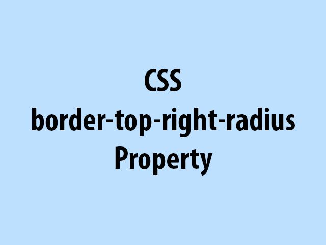 CSS border-top-right-radius Property