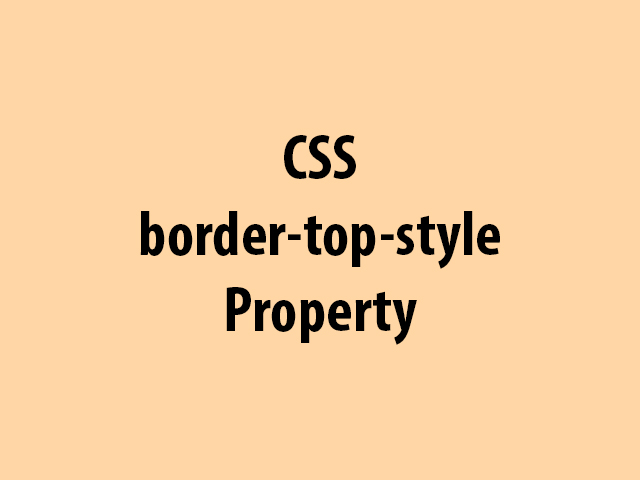 CSS border-top-style Property