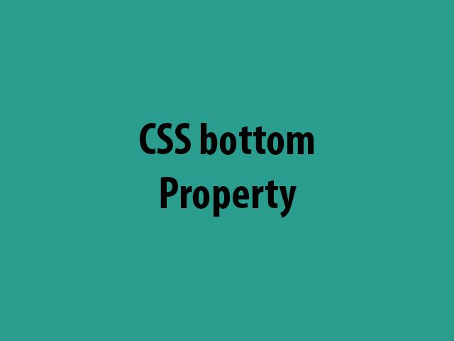 CSS bottom Property