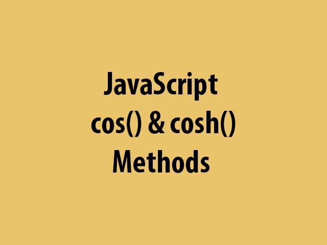 JavaScript cos() & cosh() Methods