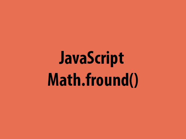 JavaScript Math.fround()