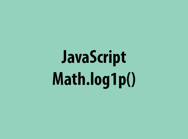 JavaScript Math.log1p()