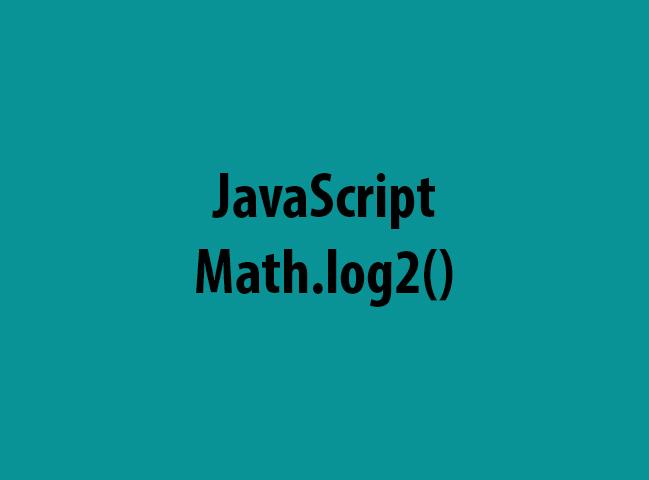 JavaScript Math.log2()