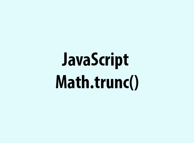 JavaScript Math.trunc()